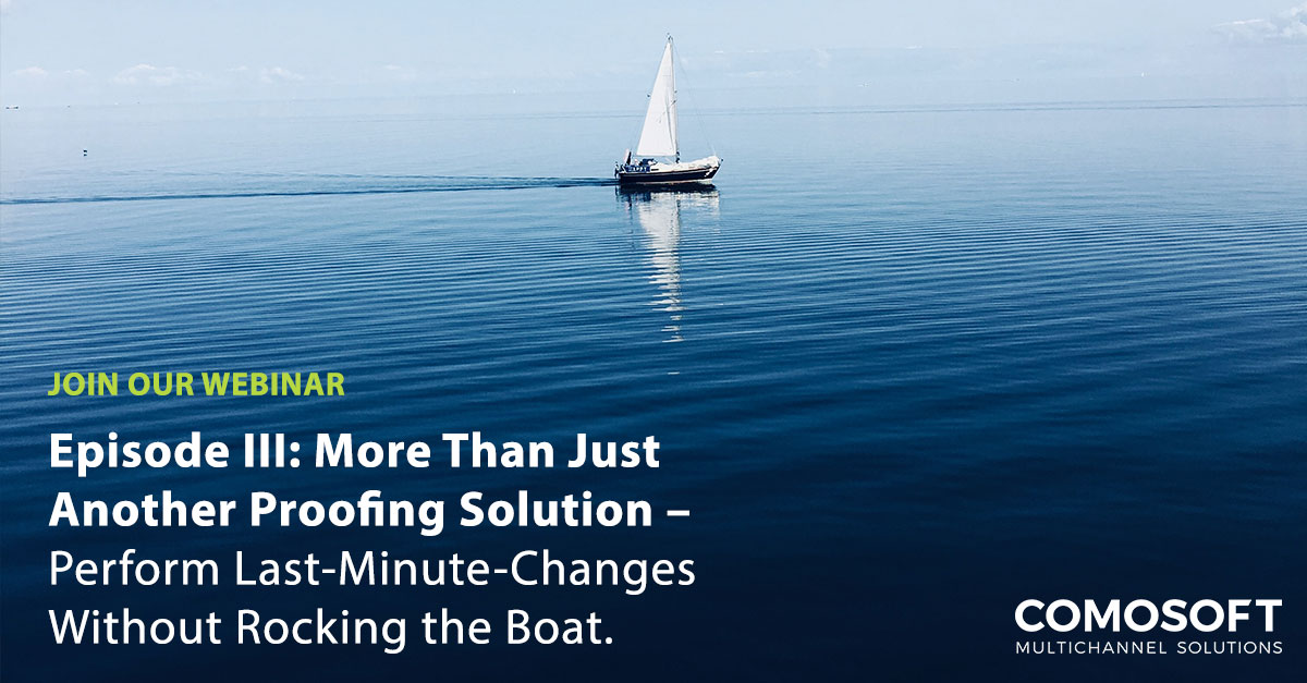 More Than Just Another Proofing Solution – Perform Last-Minute-Changes Without Rocking the Boat